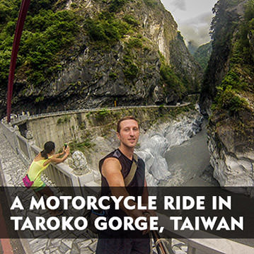 A motorcycle ride in Taroko Gorge, Taiwan